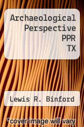 Cover of Archaeological Perspective PPR TX EDITIONDESC (ISBN 978-0127850535)