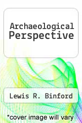 Archaeological Perspective by Lewis R. Binford - ISBN 9780128077504