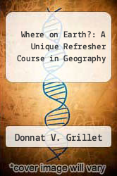 Where on Earth?: A Unique Refresher Course in Geography by Donnat V. Grillet - ISBN 9780130046079