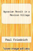 cover of Agrarian Revolt in a Mexican Village