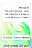 cover of American Constitutional Law: Introductory Essays and Selected Cases (8th edition)