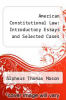 cover of American Constitutional Law: Introductory Essays and Selected Cases (7th edition)