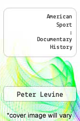 Cover of American Sport : Documentary History 89 (ISBN 978-0130313782)