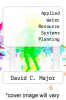 cover of Applied Water Resource Systems Planning