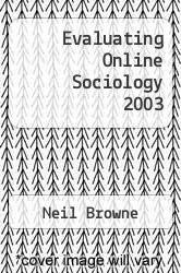 Evaluating Online Sociology 2003 by Neil Browne - ISBN 9780130496386