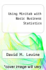 cover of Using Minitab with Basic Business Statistics