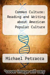 Cover of Common Culture : Reading and Writing about American Popular Culture  (ISBN 978-0130831279)