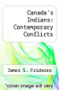 cover of Canada`s Indians: Contemporary Conflicts
