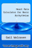 cover of Heart Rate Calculator for Basic Arrhythmias (6th edition)