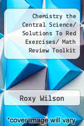 Cover of Chemistry the Central Science/ Solutions To Red Exercises/ Math Review Toolkit  (ISBN 978-0131226616)