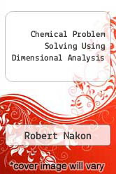 Cover of Chemical Problem Solving Using Dimensional Analysis EDITIONDESC (ISBN 978-0131286450)