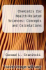 cover of Chemistry for Health-Related Sciences: Concepts and Correlations