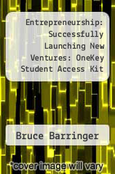 Entrepreneurship: Successfully Launching New Ventures: OneKey Student Access Kit by Bruce Barringer - ISBN 9780131495678
