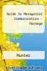 Guide to Managerial Communication - Package by Munter - ISBN 9780131528284