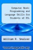 cover of Computer Book: Programming and Language Skills for Students of ESL