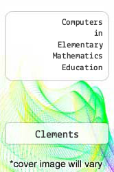 Computers in Elementary Mathematics Education Excellent Marketplace listings for  Computers in Elementary Mathematics Education  by Clements starting as low as $7.81!