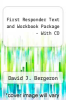 First Responder Text and Workbook Package  - With CD by David J. Bergeron - ISBN 9780131685048