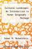 Cultural Landscape : An Introduction to Human Geography - Package by James M. Rubenstein - ISBN 9780131692237