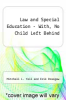 cover of Law and Special Education - With, No Child Left Behind (2nd edition)
