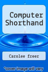 Computer Shorthand Excellent Marketplace listings for  Computer Shorthand  by Carolee freer starting as low as $34.81!