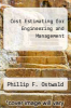 cover of Cost Estimating for Engineering and Management
