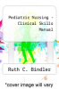 cover of Pediatric Nursing - Clinical Skills Manual