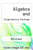 Algebra and Trigonometry-Package by Blitzer - ISBN 9780132202930