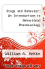 cover of Drugs and Behavior: An Introduction to Behavioral Pharmacology