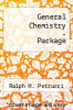 General Chemistry - Package by Ralph H. Petrucci - ISBN 9780132244763