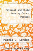 Maternal and Child Nursing Care - Package by Marcia L. London - ISBN 9780132254663