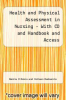 Health and Physical Assessment in Nursing - With CD and Handbook and Access by Donita D