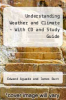 Understanding Weather and Climate -  With CD and Study Guide by Edward Aguado and James Burt - ISBN 9780132325769