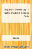 Organic Chemistry - With Student Access Code by Wade - ISBN 9780132329620