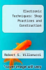 cover of Electronic Techniques: Shop Practices and Construction (4th edition)