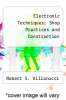 cover of Electronic Techniques; Shop Practices and Construction