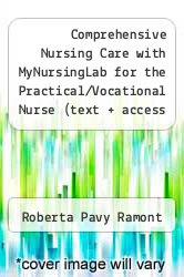 Comprehensive Nursing Care with MyNursingLab for the Practical/Vocational Nurse (text + access code) by Roberta Pavy Ramont - ISBN 9780132574822