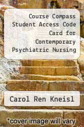 Course Compass Student Access Code Card for Contemporary Psychiatric Nursing by Carol Ren Kneisl - ISBN 9780132755443