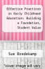 cover of Effective Practices in Early Childhood Education: Building a Foundation, Student Value Edition
