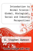 cover of Introduction to Animal Science : Global, Biological, Social and Industry Perspectives (Laboratory Manual)