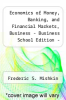 cover of Economics of Money, Banking, and Financial Markets, Business - Business School Edition - Access (3rd edition)