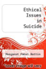 cover of Ethical Issues in Suicide