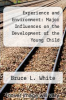 cover of Experience and Environment: Major Influences on the Development of the Young Child