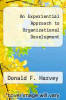 cover of An Experiential Approach to Organizational Development (4th edition)