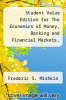 cover of Student Value Edition for The Economics of Money, Banking and Financial Markets, Business School Edition plus MyEconLab with Pearson eText Access Card (1-semester access) Package (1st edition)