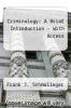 Criminology: A Brief Introduction-With Access (Custom) by Frank J. Schmalleger - ISBN 9780133018721