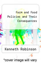 Cover of Farm and Food Policies and Their Consequences 89 (ISBN 978-0133049992)