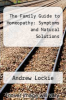 cover of The Family Guide to Homeopathy: Symptoms and Natural Solutions