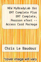 NEW MyBradyLab for EMT Complete Plus EMT Complete, Pearson eText -- Access Card Package by Chris Le Baudour - ISBN 9780133145946