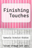 cover of Finishing Touches (1st edition)