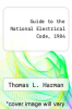 cover of Guide to the National Electrical Code, 1984 (3rd edition)